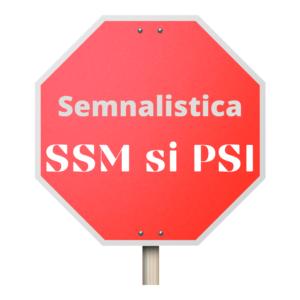 Semnalistica SSM si PSI